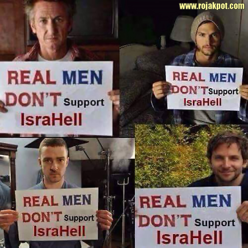 Real Men Don't Support IsraHell - The Rojak Pot