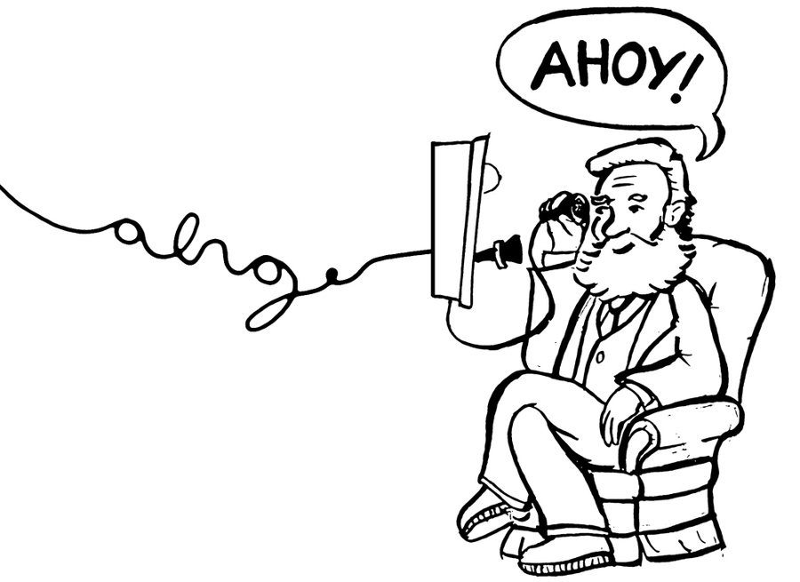 The first telephone greeting was Ahoy!