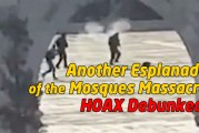 Another Esplanade of the Mosques Massacre Hoax!