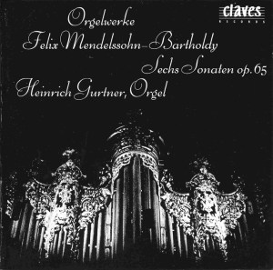 Mendelssohn Bartholdy: 6 Organ Sonatas, Gurtner, CD cover