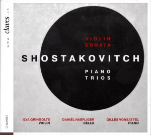 Shostakovich: Violin Sonata op.134, Piano Trios —Ilya Gringolts, Daniel Haefliger, Gilles Vonsattel; CD cover