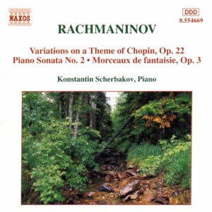 Rachmaninoff: Piano Sonata No.2, Chopin Variations, Morceaux — Scherbakov; CD cover