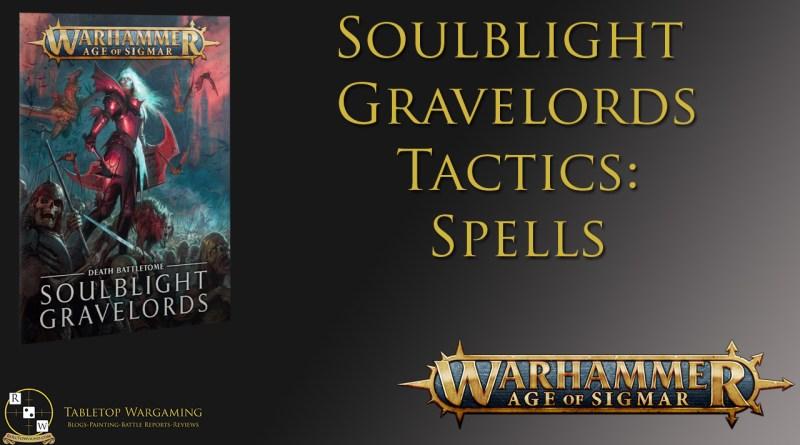 soulblight gravelords tactics spells