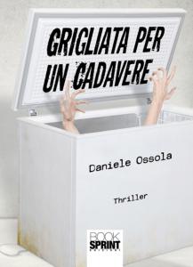 """Leggendo """"Grigliata per un cadavere"""" di Daniele Ossola"""