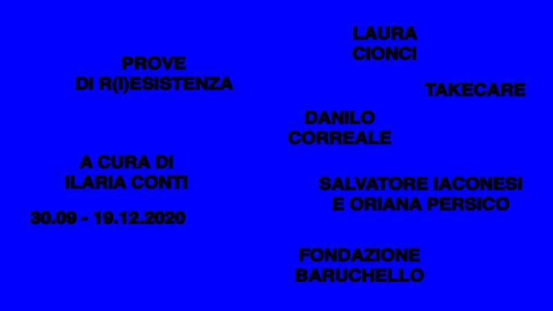 """Muove forme di consapevolezza nel percorso espositivo """"Prove di R(i)esistenza"""" a cura di Ilaria Conti  presso la Fondazione Baruchello"""