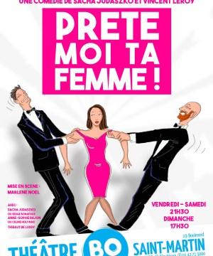 """""""Prête-moi ta femme"""" de Sacha Judaszko et Vincent Leroy, au Théâtre BO Saint-Martin"""