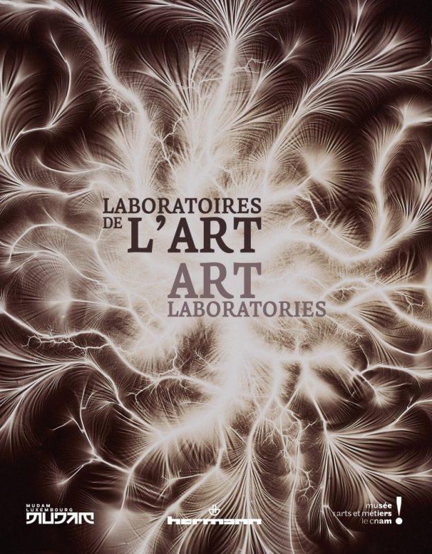 Laboratoires de l'art Expositions temporaires Du 10 mai au 4 septembre 2016