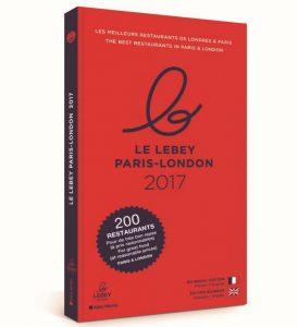 Le LEBEY 2017 guide des meilleurs restaurants Paris Londres