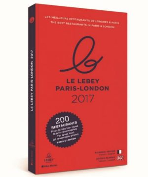 Le LEBEY 2017 guide des meilleurs restaurants Paris Londres