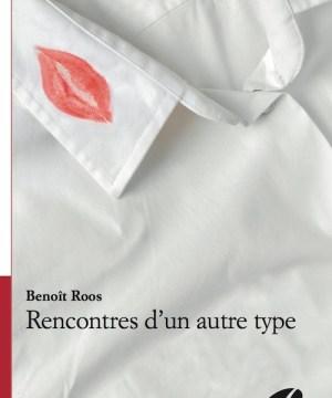 Rencontres d'un autre type Benoït Roos - Editions du Panthéon