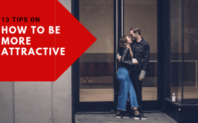 13 Tips on How to be more Attractive