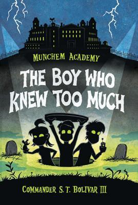 The Boy Who Knew Too Much (Munchem Academy #1)