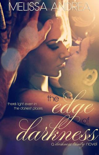 { New Cover Reveal & Blurb } The Edge of Darkness by Melissa Andrea