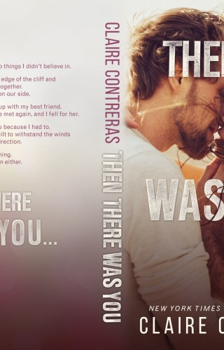 Release Blitz | Then There Was You by Claire Contreras