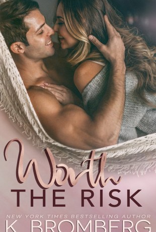 Blog Tour & Review   Worth the Risk by K. Bromberg