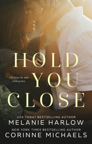 Release Day | Hold You Close by Melanie Harlow & Corinne Michaels