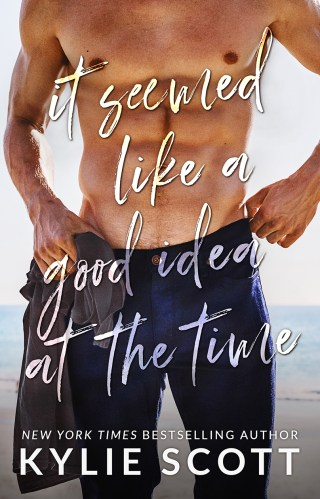 Review | It Seemed Like a Good Idea at the Time by Kylie Scott
