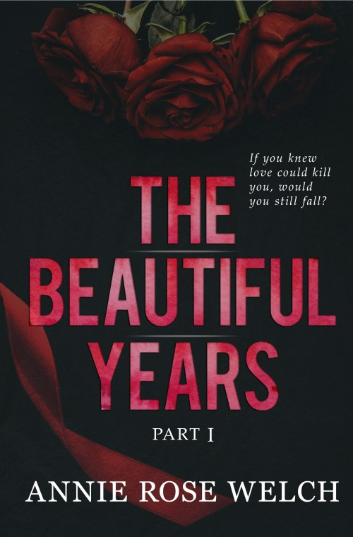 Release Day & Review   The Beautiful Years : Part 1 by Annie Rose Welch
