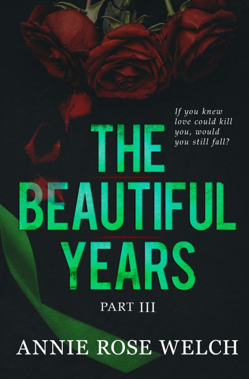 #CoverLove   The Beautiful Years Part III by Annie Rose Welch