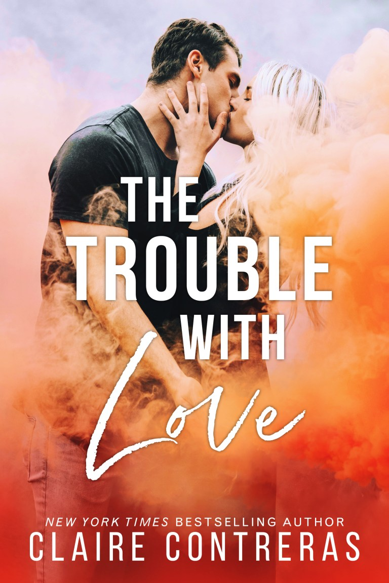 Release Day & Review | The Trouble With Love by Claire Contreras