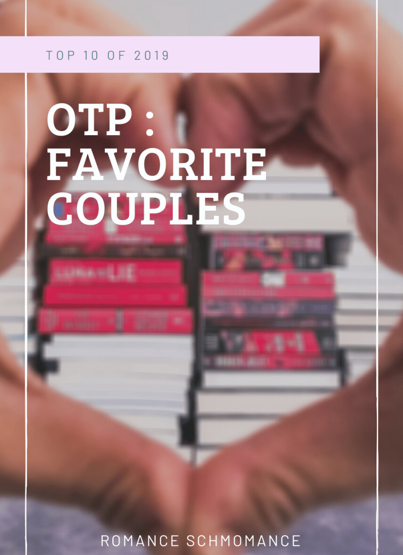 #Top10of2019 | OTP : Favorite Couples