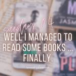 Sunday, Sunday, Sunday 04 | Well I Managed to Read Some Books.