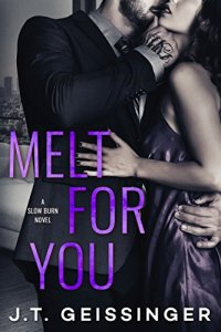 Melt for You by J.T. Geissinger