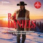Reunuion at Cardwell Ranch & The Masked Man by B.J. Daniels
