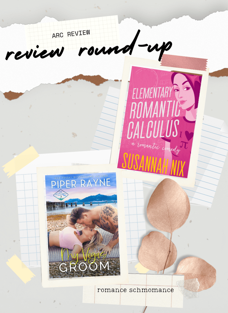 Review Round-Up | Elementary Romantic Calculus & My Vegas Groom