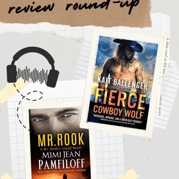 REVIEW ROUND UP | FIERCE COWBOY WOLF & MR. ROOK
