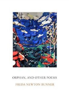 Orphan, and other poems by Freda Newton Bunner
