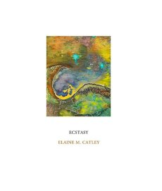 Ecstasy and other poems, by Elaine M. Catley
