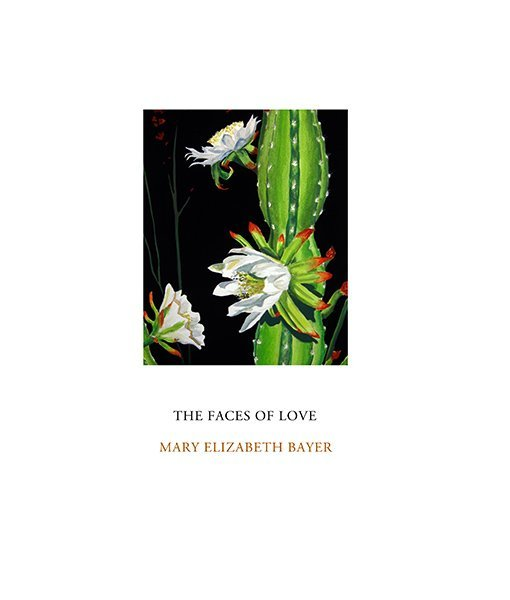 Faces of Love by Mary Elizabeth Bayer