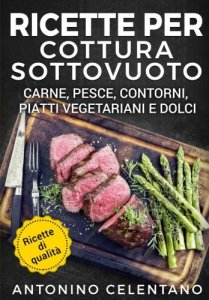 Cottura Sous Vide i libri migliori per cucinare