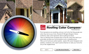 "Homeowners can take the online Roofing Color Compass Color Personality Quiz, which features 10 fun questions that help lead a homeowner to their ""color personality."" It also offers up the Owens Corning shingle colors that complement their personality."