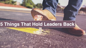 5 Things That Hold Leaders Back