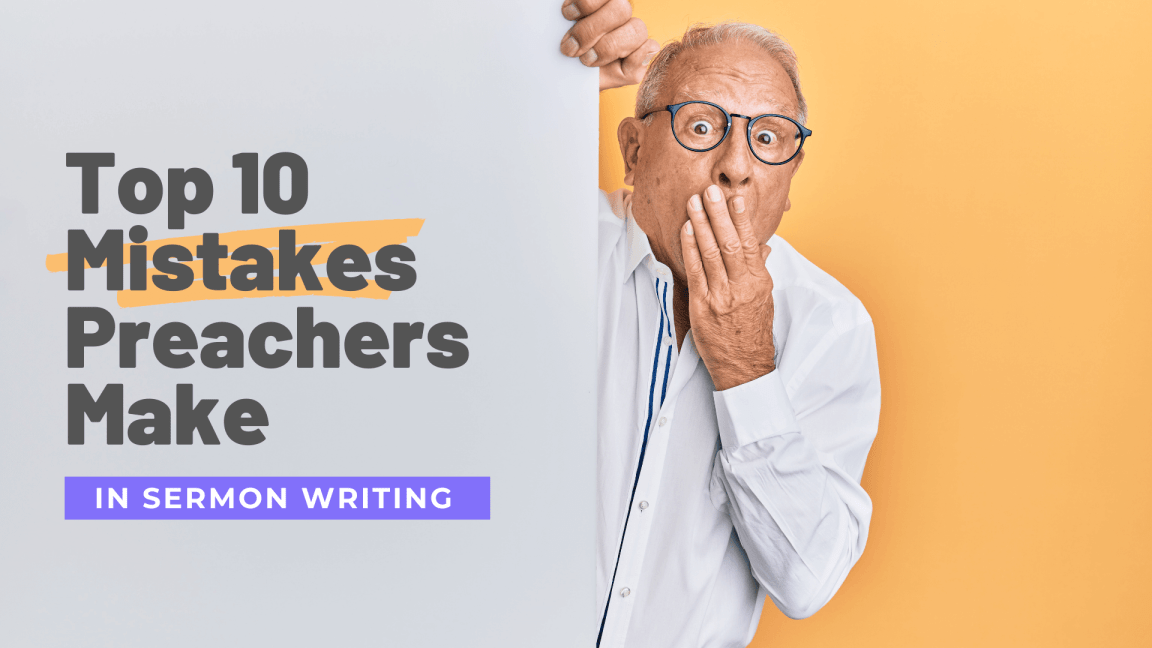 Top 10 Mistakes Preachers Make in Sermon Writing