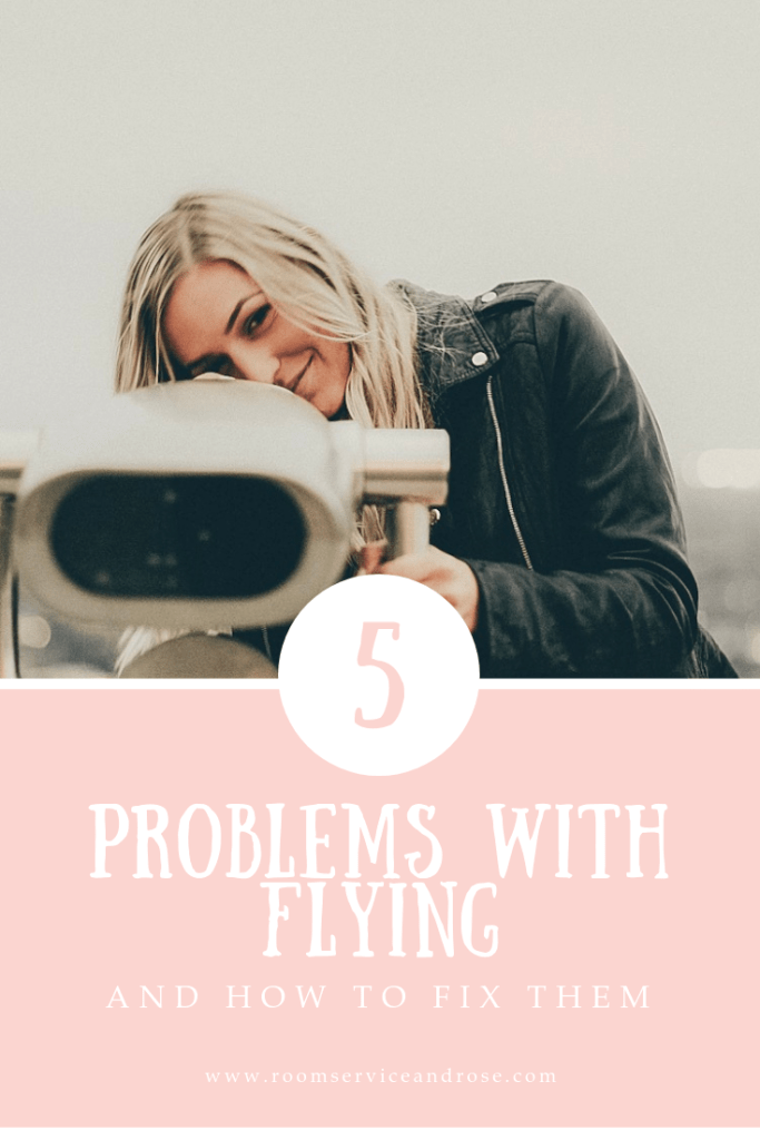 5 Problems With Flying and How To Fix Them