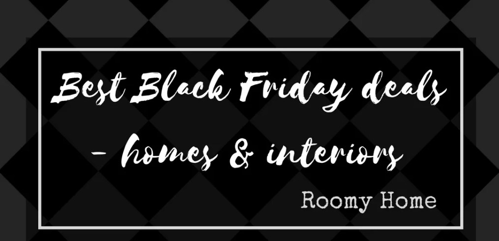 87db8eac029 Black Friday deals in homes and interiors shopping - Roomy Home