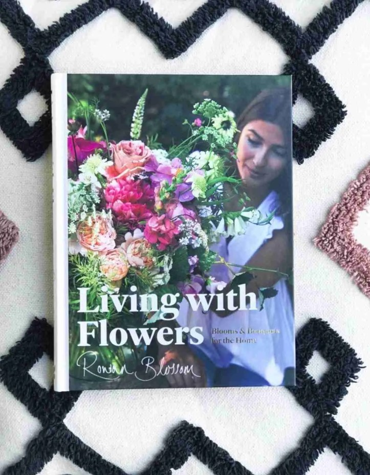 Living with Flowers by Rowan Blossom book review Roomy Home UK blooms and bouquets for the home