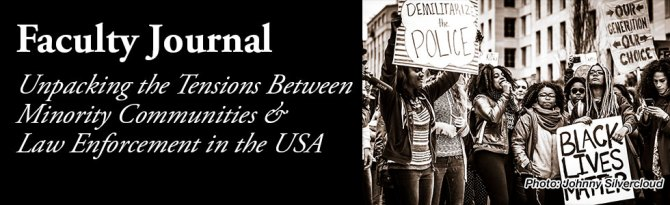 Unpacking the Tensions Between Minority Communities & Law Enforcement in the United States