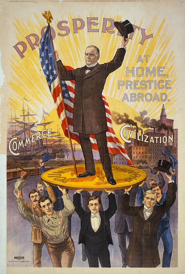 Prosperity at Home, Prestige Abroad. William McKinley. 1896. (LC)