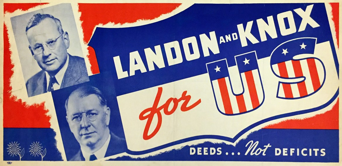 Landon and Knox for U.S. Deeds Not Deficits. 1936. (N-YHS)