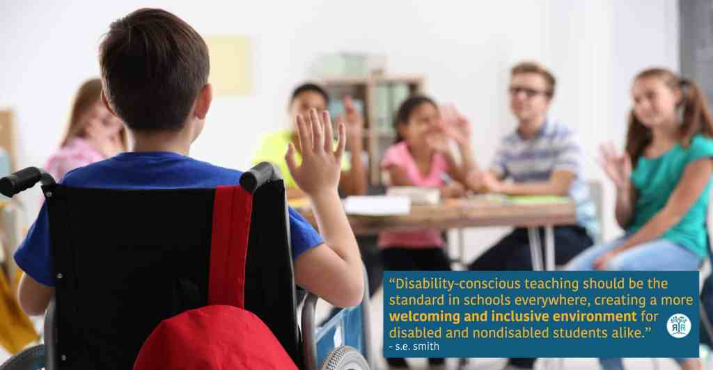 "Quote from s.e. smith: ""Disability-conscious teaching should be the standard in schools everywhere, creating a more welcoming and inclusive environment for disabled and nondisabled students alike."" A boy in a manual wheelchair is seen from behind as he waves to a table of other kids."