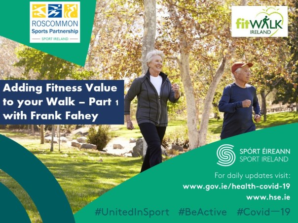Roscommon Sports Partnership present Adding Fitness Value to your Walk with Frank Fahey