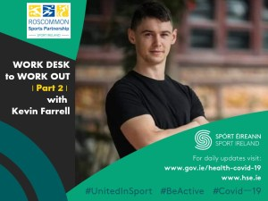 Work Desk to Work Out Part 2 with Kevin Farrell - Roscommon Sports Partnership