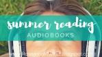 Summer Reading - AudioBooks!