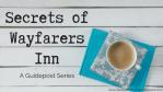 Secrets of Wayfarers Inn - A Guidepost Series