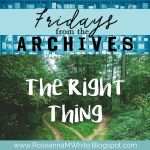 Fridays from the Archives ~ The Right Thing