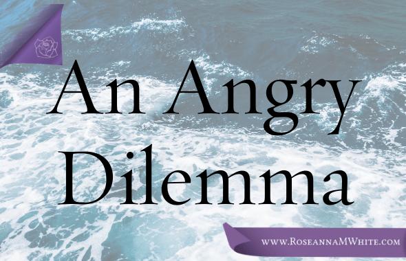 An Angry Dilemma